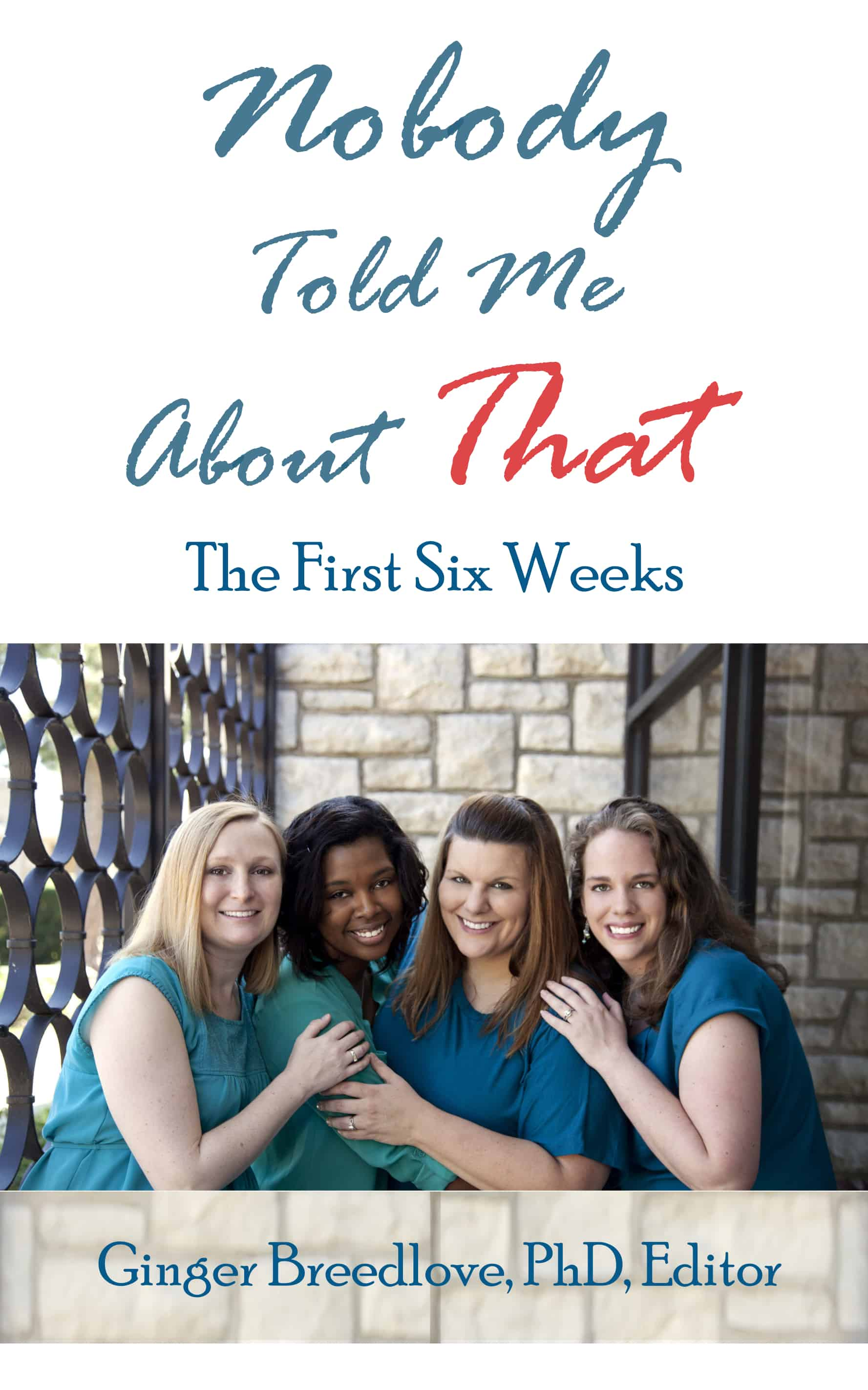 Nobody Told Me About That: The First Six Weeks Cover